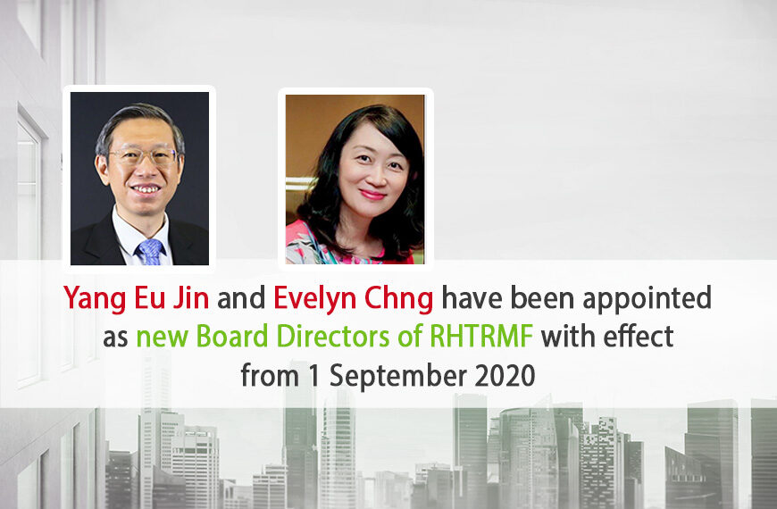 Yang Eu Jin and Evelyn Chng appointed as new Board Directors of RHTRMF with effect 1 September 2020